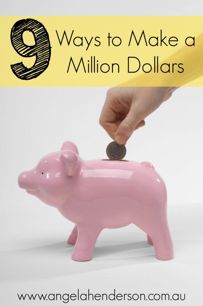 Ways to Make a Million Dollars