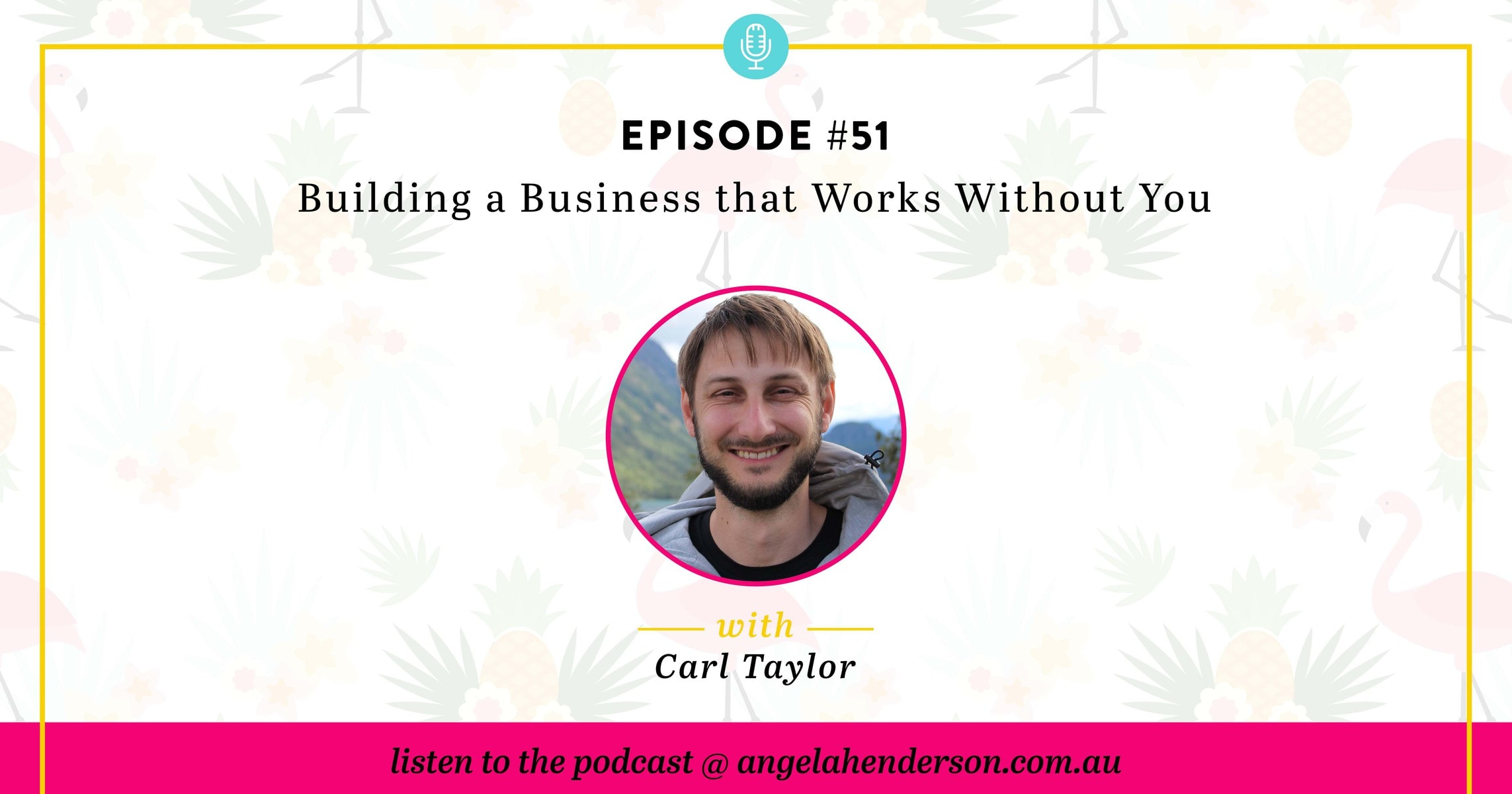 Building a Business that Works Without You