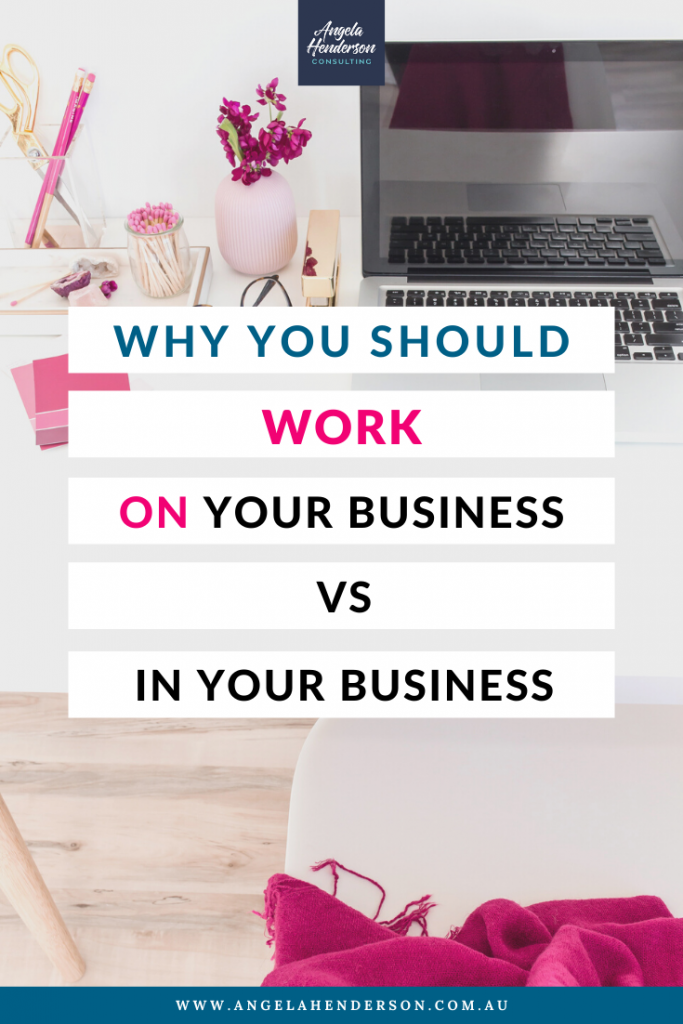Work On Your Business vs In Your Business